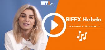 RIFFX.Hebdo : La playlist de Julie Zenatti