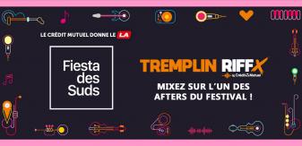 Tremplin RIFFX – Fiesta des Suds