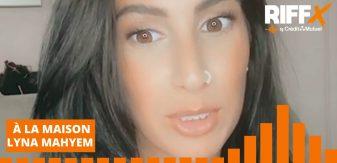 À LA MAISON Ep.45 : interview de Lyna Mahyem